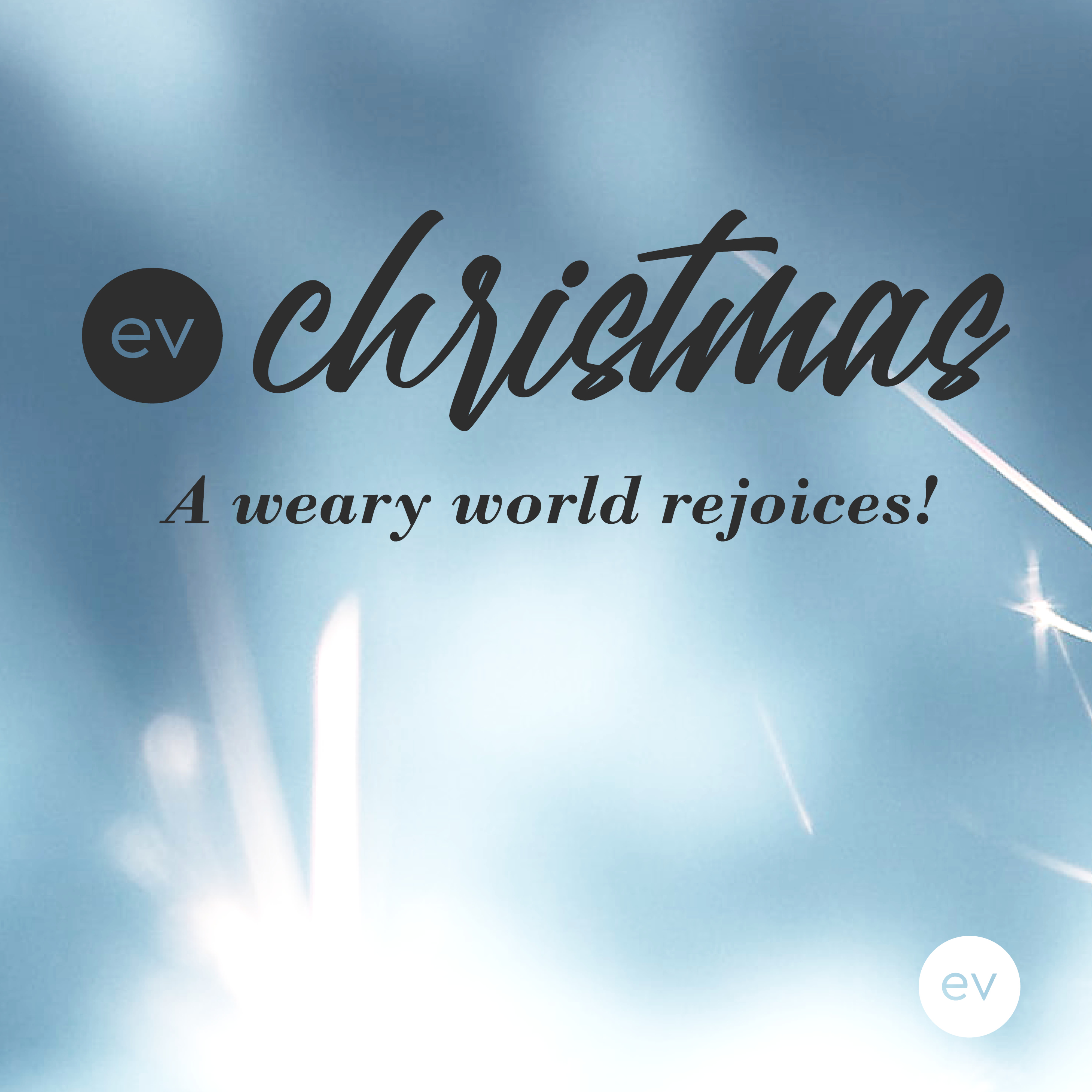 EV Christmas - a weary world rejoices!